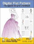 Digital Flat Pattern : The Apparel Designer's Handbook