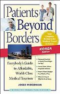 Patients Beyond Borders Korea Edition: Everybody's Guide to Affordable, World-Class Medical ...