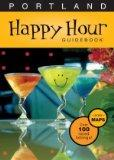 Portland Happy Hour Guidebook 2007 (Happy Hour Guidebooks)