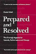 Prepared and Resolved The Strategic Agenda for Growth, Performance and Change