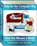 Give the Mouse a Rest! : A Step-by-Step Guide for Using the Keyboard to Control a Computer