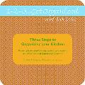1-2-3...Get Organized Series Three Steps to Organizing Your Kitchen