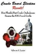 Condo Board Election Revolt! How Florida's First Condo Ombudsman Became The 500-Pound Gorilla
