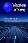 The Truck Comes on Thursday (A Loni Wagner Mystery) (Volume 1)