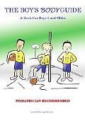 The Boy's Body Guide: A Book for Boys 8 and Older