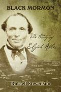 Black Mormon : Story of Elijah Ables