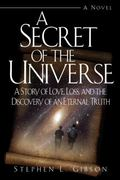 Secret of the Universe: A Story of Love, Loss, and the Discovery of an Eternal Truth