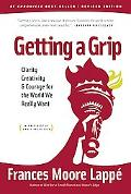 Getting A Grip 2: Clarity, Creativity and Courage for the World We Really Want