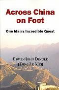 Across China on Foot: One Man's Incredible Quest