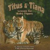 Titus & Tiana (Lesson for Baby Tiger)