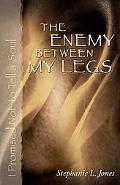 The Enemy Between My Legs