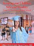 Keeping Our Children Safe and Healthy From Pre-K Through High School