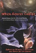 When Genres Collide: Selected Essays from the 37th Annual Meeting of the Science Fiction Res...