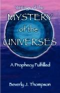 Mystery of the Universes