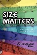 Size Matters: Short Stories Long Enough to Satisfy