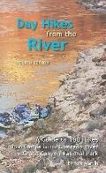 Day Hikes from the River : A Guide to 100 Hikes from Camps along the Colorado River in the G...