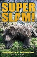 Super Slam!: Adventures with North American Big Game