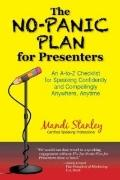 The No-Panic Plan for Presenters: An AtoZ Checklist for Speaking Confidently and Compellingl...