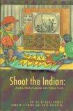 Shoot the Indian: Media, Misperception and Native Truth