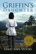 Griffin's Daughter: Book One: The Griffin's Daughter Trilogy