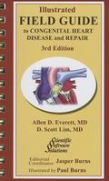Illustrated Field Guide to Congenital Heart Disease and Repair