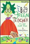 My Big Green Teacher: Recycling: It's Easy Being Green