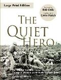 Quiet Hero: The Untold Medal of Honor Story of George E. Wahlen at the Battle for Iwo Jima