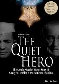 The Quiet Hero-The Untold Medal of Honor Story of George E. Wahlen at the Battle for Iwo Jim...