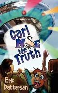 Carl Nose the Truth
