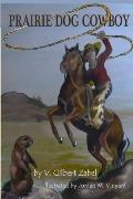 Prairie Dog Cowboy