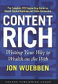 Content Rich: Writing your Way to Wealth on the Web: The Complete SEO Copywriting Guide for ...