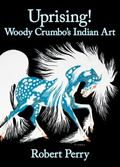 Uprising!: Woody Crumbo's Indian Art