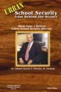 Urban School Security from Behind the Scenes: Views from a Retired Urban School Security Dir...