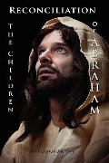 Reconciliation -- The Children of Abraham