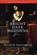 Bright Dark Madonna: A Novel, Vol. 3