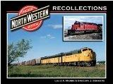 Chicago and North Western System Recollections