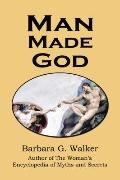 Man Made God : A Collection of Essays