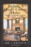 Building a Quality Custom Home: What You Need to Know