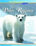 The Secrets of the Polar Regions: Life on Icebergs and Glaciers at the Poles and Around the ...