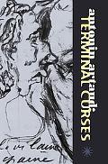Antonin Artaud: Teminal Curses
