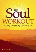 Soul Workout : Getting and Staying Spiritually Fit