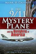 9/11 Mystery Plane: And The Vanishing of America