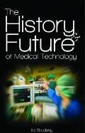 History and Future of Medical Technology