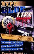 NYPD Blue Lies: The Shocking True Story of Racism, Corruption, Cover-Ups and Murder in the NYPD