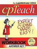 cpTeach Expert Coding Made Easy! 2009 Workbook With Answer Key: For Classroom and Career, Wo...