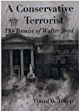 A Conservative Terrorist: The Demise of Walter Reed
