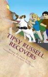Tipsy Russell Recovers: A Daxton and Miranda Adventure (The Daxton and Miranda Adventure Boo...