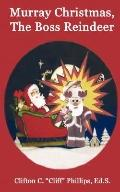Murray Christmas, The Boss Reindeer