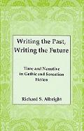 Writing the Past, Writing the Future: Time and Narrative in Gothic Sensation Fiction