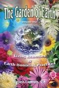 Garden of Earth : Living Remedies and Earth-Honoring Practices